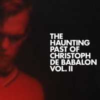 The Haunting Past of Christoph De Babalon, Vol. 2 — Christoph De Babalon