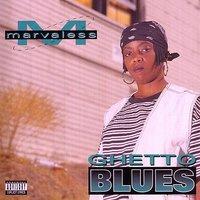 Ghetto Blues — Marvaless