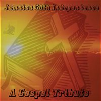 Jamaica 50th Independence - A Gospel Tribute — сборник