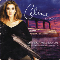 My Heart Will Go On — Céline Dion
