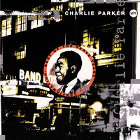 Confirmation: The Best Of The Verve Years — Charlie Parker