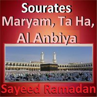 Sourates Maryam, Ta Ha, Al Anbiya — Sayeed Ramadan