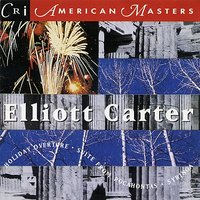 Music of Elliott Carter — Paul Dunkel, American Composers Orchestra