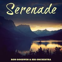 Serenade — Ron Goodwin and His Orchestra