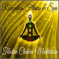 Relaxation Fitness & Spa: Tibetan Chakra Meditation — Johnny Therapy
