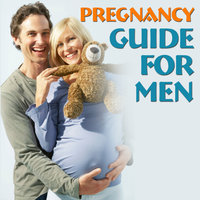Pregnancy Guide for Men - What New Fathers Should Expect — Good Parenting Institute