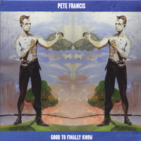 Good To Finally Know — Pete Francis