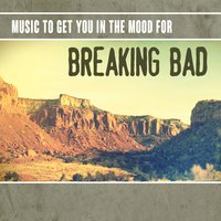 Music to Get You in the Mood for Breaking Bad — сборник