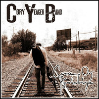 Come On Kristina — Cory Yeager Band