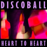 HEART TO HEART — DISCOBALL