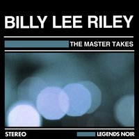 THE MASTER TAKES — Billy Lee Riley