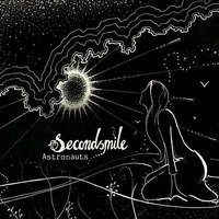 Astronauts — Secondsmile