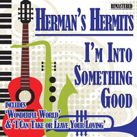 I'm into Something Good — Herman's Hermits