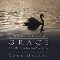 Unspeakable Grace — Gary Malkin