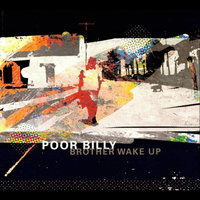Brother Wake Up — Poor Billy