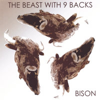 The Beast With Nine Backs — Bison