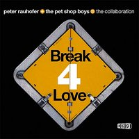 Break 4 Love — Peter Rauhofer, Pet Shop Boys