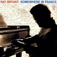 Somewhere in France — Ray Bryant