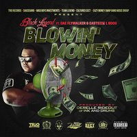 Blowin' Money — Black Legend, Eastside L Boog, Dae Flywalker