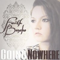 Going Nowhere — Faith Bencko