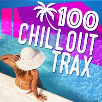 100 Chill out Trax — Chillout Music Masters, Cafe Chill Out Music After Dark, Sexy Music Ibiza Playa del Mar DJ, Cafe Chill Out Music After Dark|Chillout Music Masters|Sexy Music Ibiza Playa del Mar DJ
