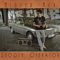 Smooth Operator — Mister Mex