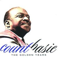 The Golden Years — Count Basie