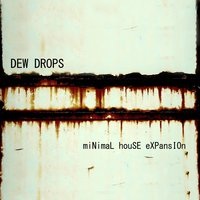 Minimal House Expansion — Dew Drops
