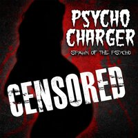 Spawn of the Psycho — Psycho Charger