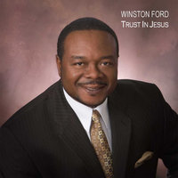 Trust In Jesus — Winston Ford
