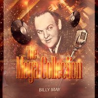 The Mega Collection — Billy May