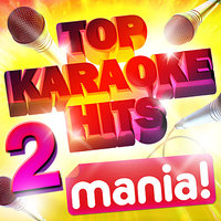 Karaoke Hits Mania! Vol 2 - 50 Vocal and Non vocal specially recorded Karaoke versions of the top hits! — сборник