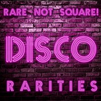 Rare Not Square! - Disco Rarities — сборник
