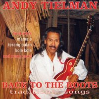 Back To The Roots — Andy Tielman