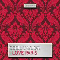 I Love Paris — Cecil Taylor