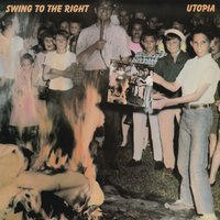 Swing To The Right — Utopia