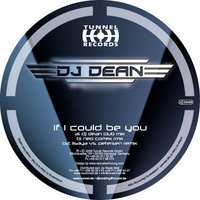 If I Could Be You — DJ Dean