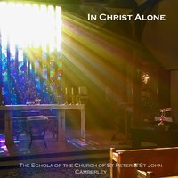 In Christ Alone — Schola of St Peter & St John