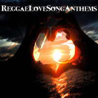 Reggae Love Songs - Anthems, Vol. 3 — сборник