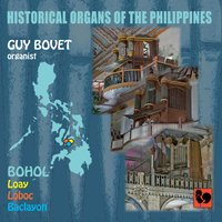 Historical Organs of the Philippines, Vol. 1: Bohol (Loay, Loboc, Baclayon) — Guy Bovet