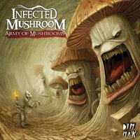 Army Of Mushrooms — Infected Mushroom