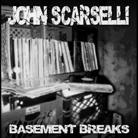 Basement Breaks — John Scarselli