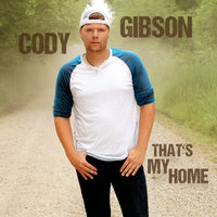 That's My Home — Cody Gibson