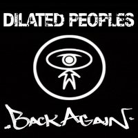 Back Again — Dilated Peoples