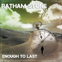 Enough to Last — Ratham Stone