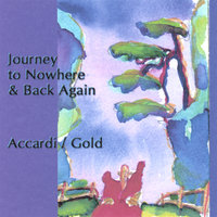 Journey to Nowhere and Back Again — Accardi/Gold