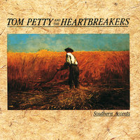 Southern Accents — Tom Petty And The Heartbreakers