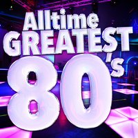 Alltime Greatest 80's — The 80's Allstars, The 80's Band, Compilation 80's, The 80's Band|Compilation 80's|The 80's Allstars