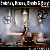 Swishes, Hisses, Blasts, And Burst Sounds — Digiffects Sound Effects Library