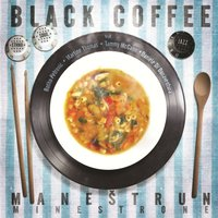 Minestrone - Maneštrun — Black Coffee, prijatelji